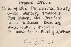 "Listing of the ""Original Officers"" of the Univ. of Wis. Pharmaceutical Society, including Secretary James Buchanan, in the Society's minutes book from 1942."