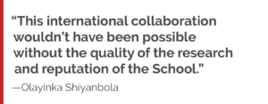 """This international collaboration wouldn't have been possible without the quality of the research and reputation of the School."""