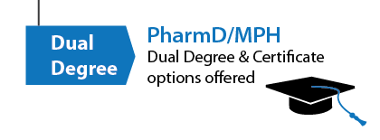 Dual PharmD/MPH Degree and Certificate options offered