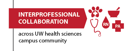 Interprofessional collaboration across the UW Health Sciences Campus community